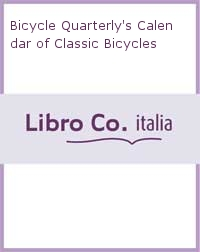 Bicycle Quarterly's Calendar of Classic Bicycles