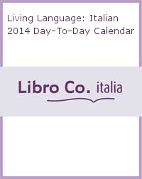 Living Language: Italian 2014 Day-To-Day Calendar