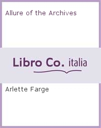 Allure of the Archives