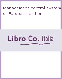 Management control systems. European edition