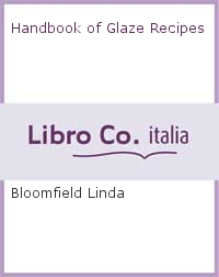 Handbook of Glaze Recipes