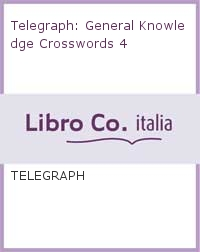 Telegraph: General Knowledge Crosswords 4.