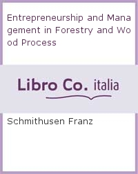 Entrepreneurship and Management in Forestry and Wood Process