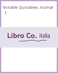 Notable Quotables Journal 1