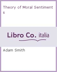 Theory of Moral Sentiments.