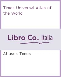 Times Universal Atlas of the World.
