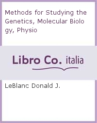 Methods for Studying the Genetics, Molecular Biology, Physio