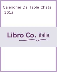 CALENDRIER DE TABLE CHATS 2015.
