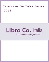 CALENDRIER DE TABLE BEBES 2016.