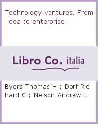 Technology ventures. From idea to enterprise