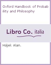Oxford Handbook of Probability and Philosophy