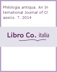 Philologia antiqua. An International Journal of Classics. 7. 2014