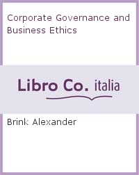 Corporate Governance and Business Ethics.