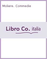 Moliere. Commedie.