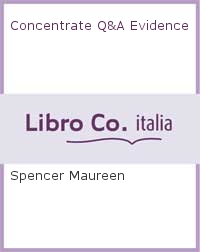 Concentrate Q&A Evidence.