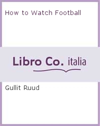 How to Watch Football.