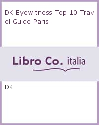 DK Eyewitness Top 10 Travel Guide Paris.