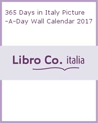 365 Days in Italy Picture-A-Day Wall Calendar 2017.
