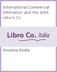 International Commercial Arbitration and the Arbitrator's Co.