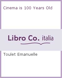 Cinema is 100 Years Old.