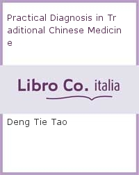 Practical Diagnosis in Traditional Chinese Medicine.