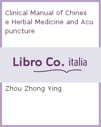Clinical Manual of Chinese Herbal Medicine and Acupuncture.