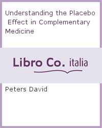 Understanding the Placebo Effect in Complementary Medicine.