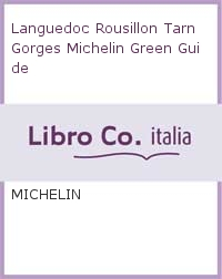 Languedoc Rousillon Tarn Gorges Michelin Green Guide.