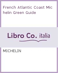 French Atlantic Coast Michelin Green Guide.