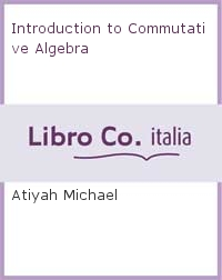 Introduction to Commutative Algebra.