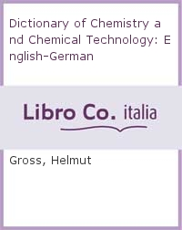 Dictionary of Chemistry and Chemical Technology: English-German