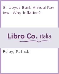 5: Lloyds Bank Annual Review: Why Inflation?