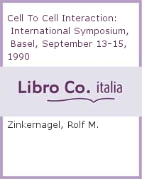 Cell To Cell Interaction: International Symposium, Basel, September 13-15, 1990