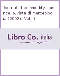 Journal of commodity science. Rivista di merceologia (2002). Vol. 1