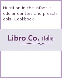 Nutrition in the infant-toddler centers and preschools. Cookbook