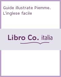 Guide illustrate Piemme. L'inglese facile
