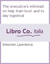 The executive's information help train book and today logistical