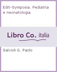 Edit-Symposia. Pediatria e neonatologia.