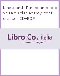 Nineteenth European photovoltaic solar energy conference. CD-ROM