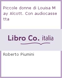 Piccole donne di Louisa May Alcott. Con audiocassetta
