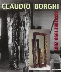 Claudio Borghi. Sculture, 1998-2001