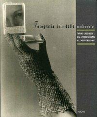 Fotografia luce della modernità. Torino 1920-1950: dal pittorialismo al modernismo.