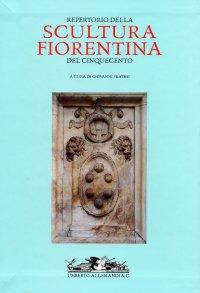Repertorio della Scultura Fiorentina del Cinquecento