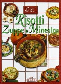 Risotti, zuppe e minestre.