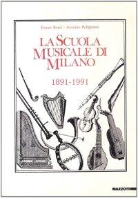 La scuola musicale di Milano (1891-1991).