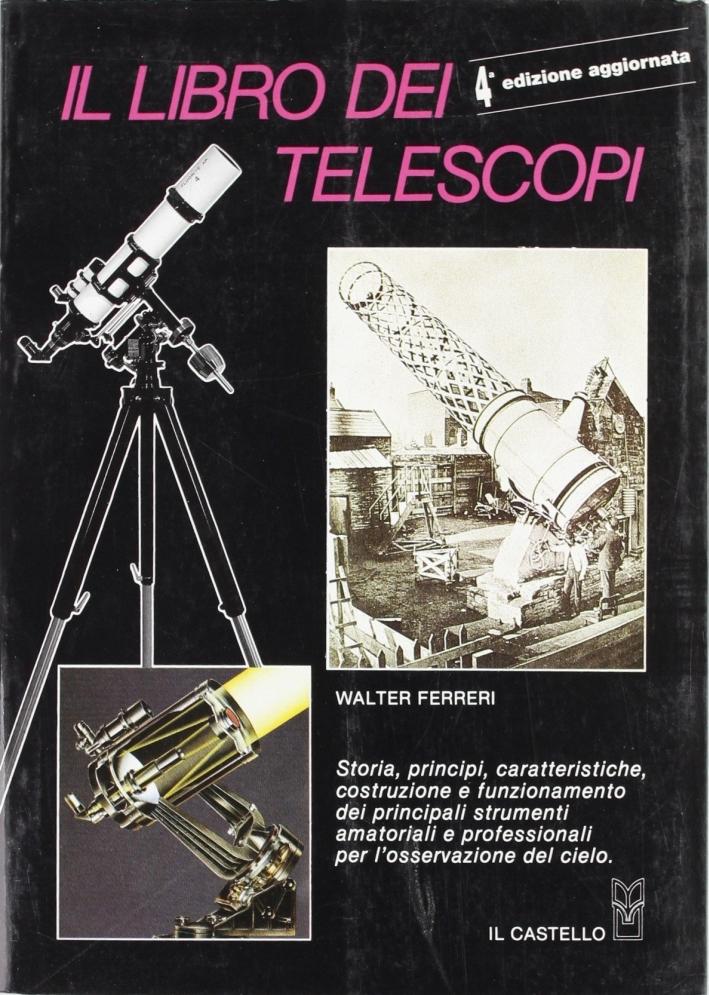 Il libro dei telescopi. Ediz. illustrata