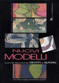 Nuovi modelli con le tecniche serti e batik
