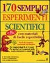 Centosettanta semplici esperimenti scientifici