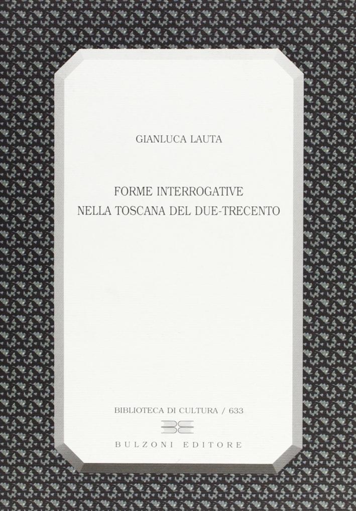 Forme interrogative nella Toscana del Due-Trecento.