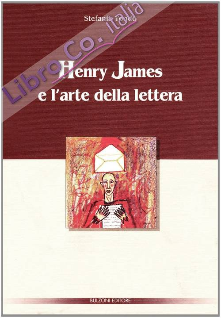 Henry James e l'arte della lettera.